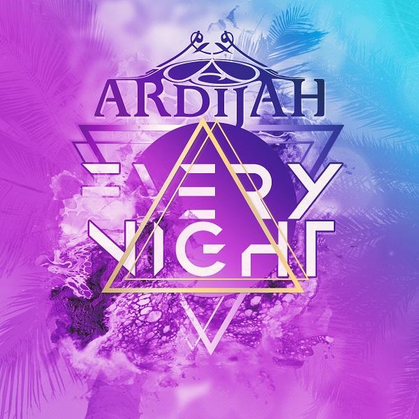 Ardijah - Every Night -